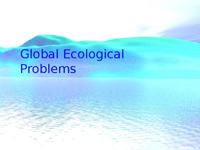 Global Ecological Problems