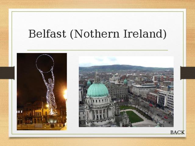 Belfast (Nothern Ireland) BACK