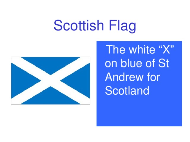 "Scottish Flag  The white ""X"" on blue of St Andrew for Scotland"