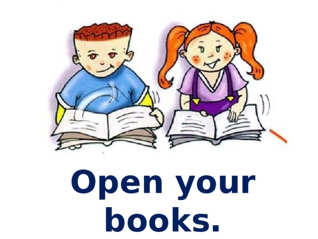 Open your books.