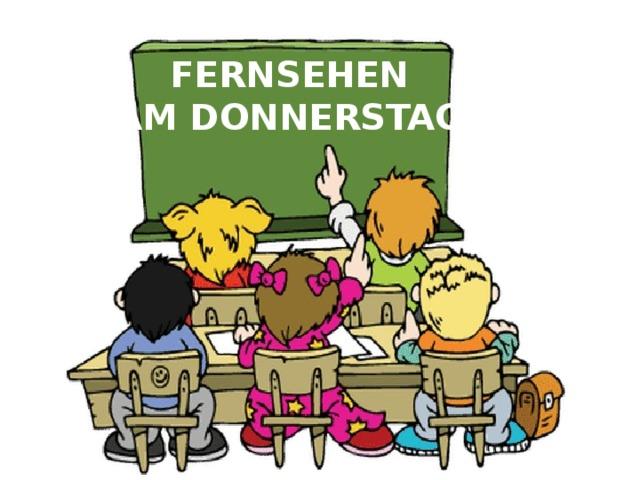 FERNSEHEN AM DONNERSTAG