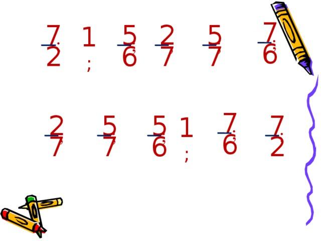 7 7 5 2 5 ; ; ; ; 1 ; ; 6 2 7 7 6 7 2 7 5 5 ; ; 1 ; ; ; ; 6 6 2 7 7 8