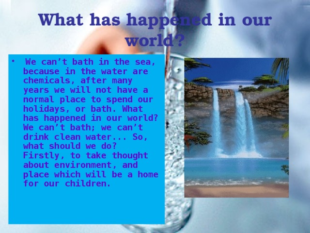 What has happened in our world?