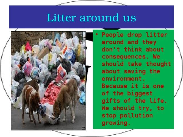 Litter around us