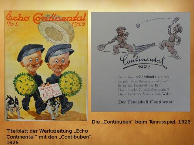 """Die """"Contibuben"""" beim Tennisspiel, 1926 Titelblatt der Werkszeitung """"Echo Continental"""" mit den """"Contibuben"""", 1926"""