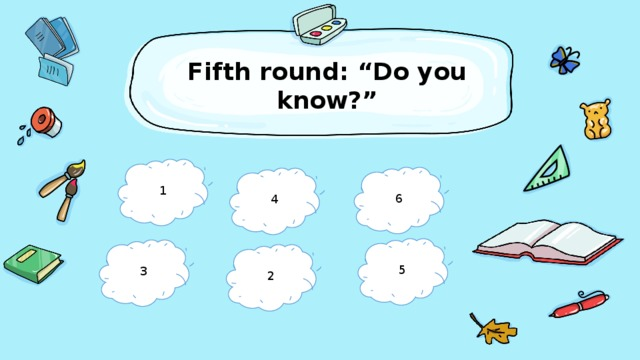 """Fifth round: """"Do you know?""""   1 6 4 5 3 2"""