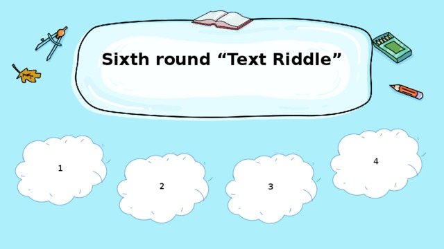 """Sixth round """"Text Riddle""""   4 1 2 3"""