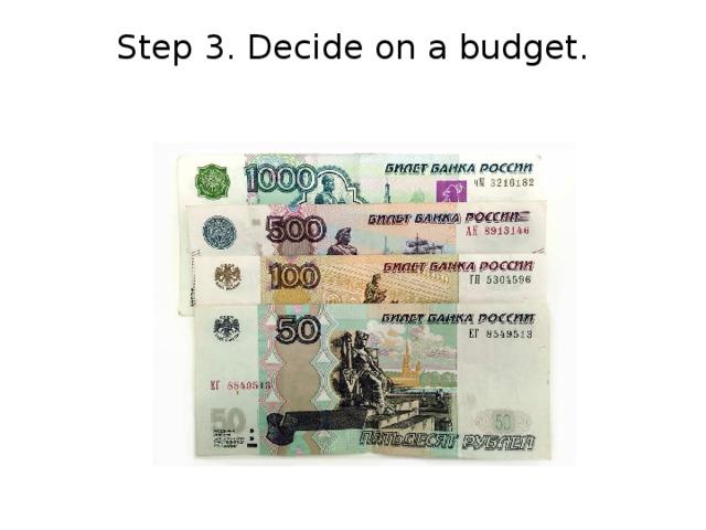 Step 3. Decide on a budget.