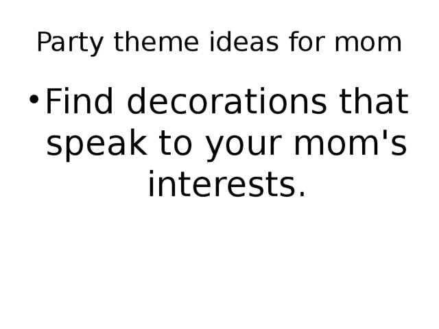 Party theme ideas for mom