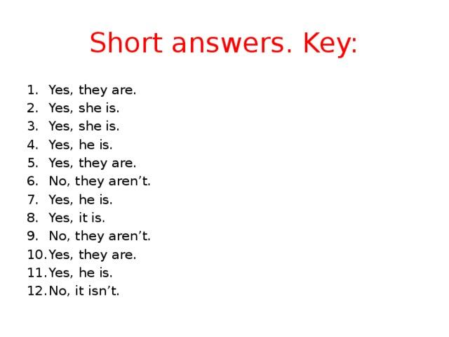 Short answers. Key: