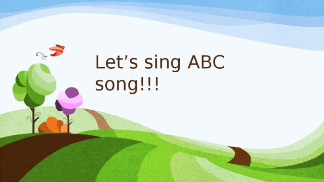 Let's sing ABC song!!!