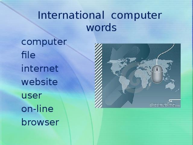 International computer words computer file internet website user on-line browser
