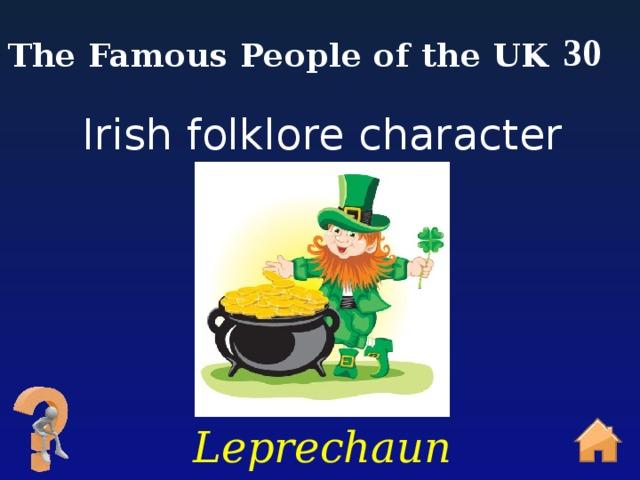 30 The Famous People of the UK Irish folklore character Leprechaun