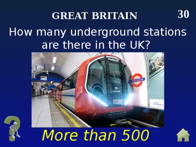 30 Great Britain How many underground stations are there in the UK? More than 500 stations
