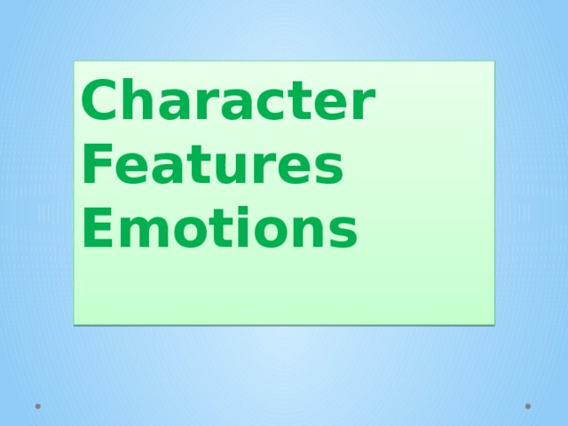 Character Features  Emotions