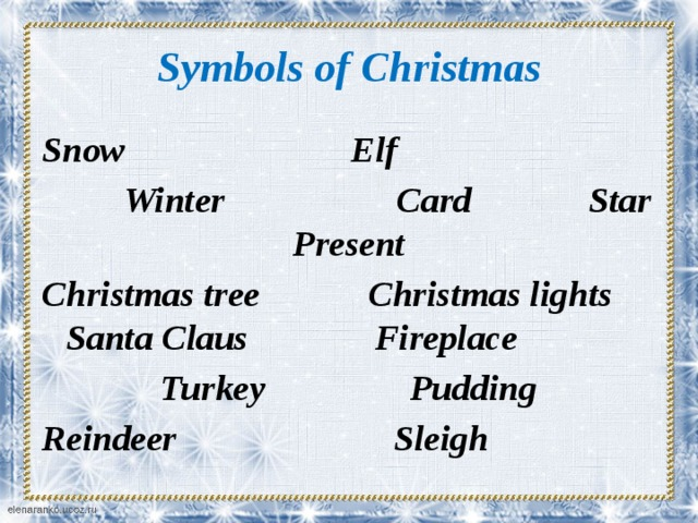 Symbols of Christmas Snow Elf  Winter Card Star Present Christmas tree Christmas lights Santa Claus Fireplace  Turkey Pudding Reindeer Sleigh
