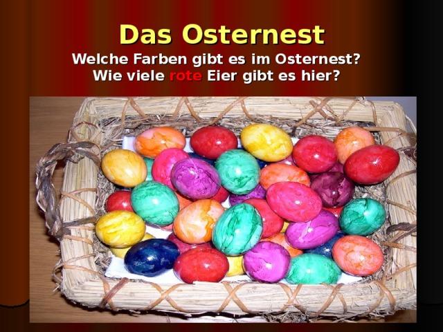 Das Osternest Welche Farben gibt es im Osternest? Wie viele rote Eier gibt es hier?