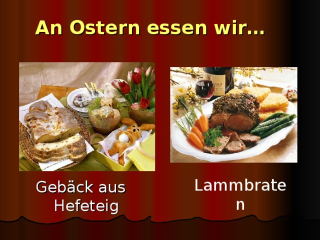 An Ostern essen wir… Lammbraten Gebäck aus Hefeteig
