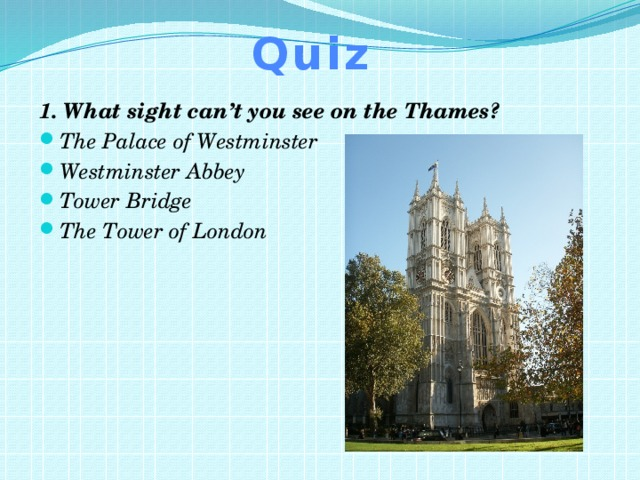 Quiz 1. What sight can't you see on the Thames?