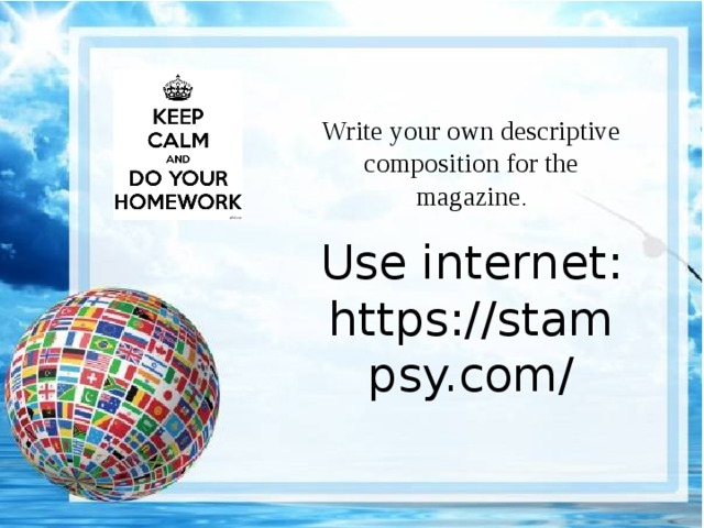 Write your own descriptive composition for the magazine . Use internet: https://stampsy.com/