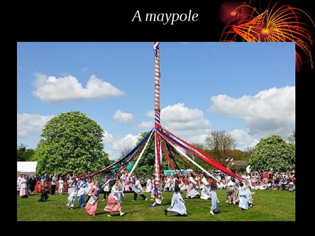 A maypole