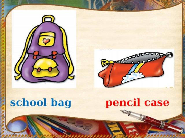 school bag pencil case
