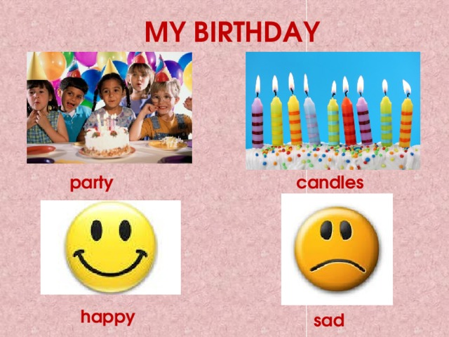 MY BIRTHDAY party candles happy sad