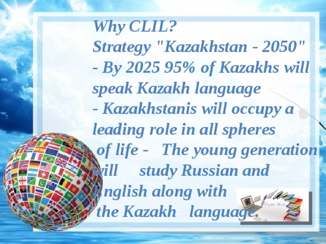 Why CLIL?  Strategy