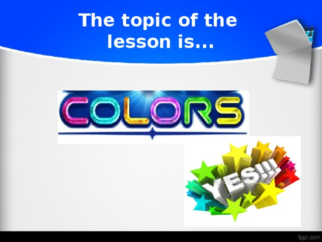 The topic of the  lesson is...