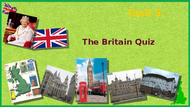 Task 5.  The Britain Quiz