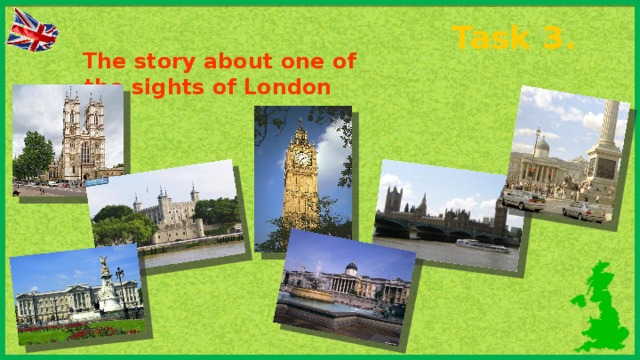 Task 3. The story about one of the sights of London
