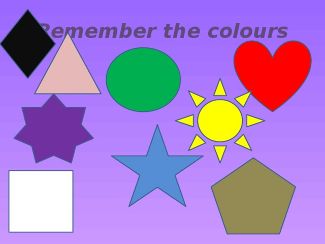 Remember the colours