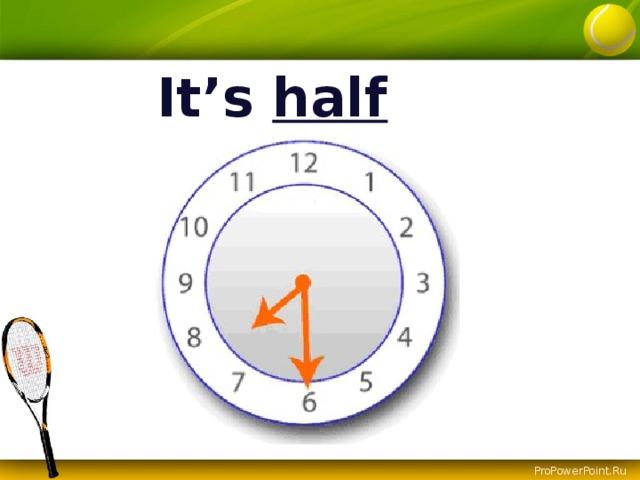 It's half  past 7.