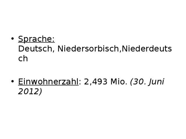 Sprache: Deutsch,Niedersorbisch,Niederdeutsch Einwohnerzahl