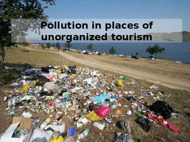 Pollution in places of unorganized tourism