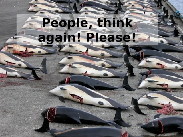 People, think again! Please!