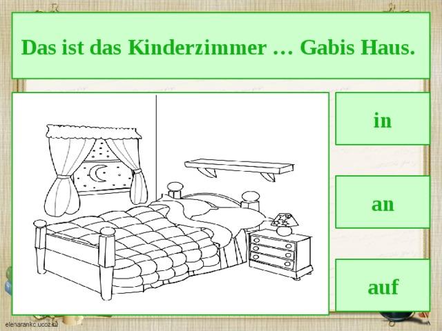 Das ist das Kinderzimmer … Gabis Haus. in an auf