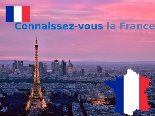 Connaissez-vous la France? Connaissez-vous la France?