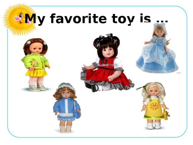 My favorite toy is …