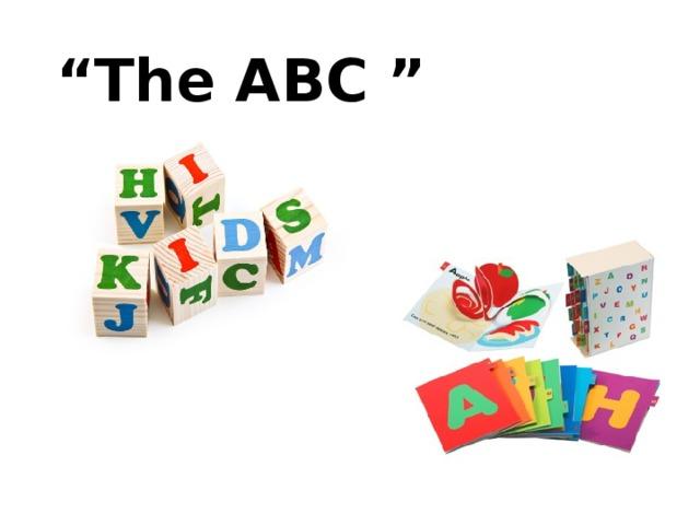 """"""" The ABC """""""