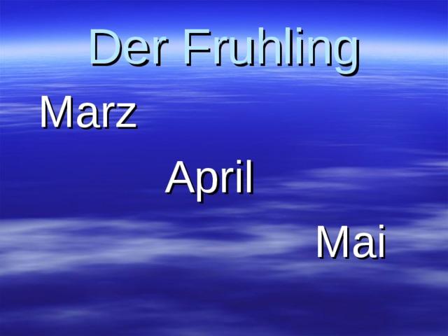 Der Fruhling  Marz  April  Mai