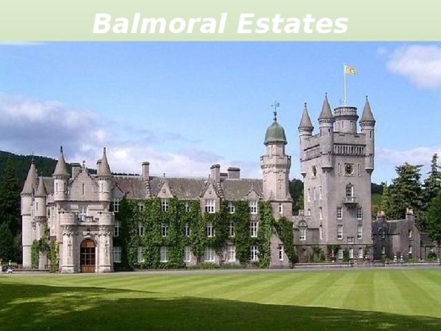 Balmoral Estates