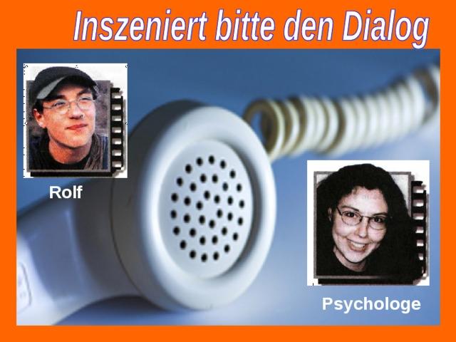 Rolf  Psychologe