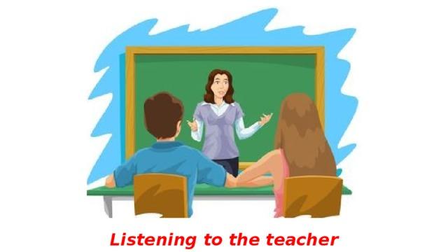 Listening to the teacher