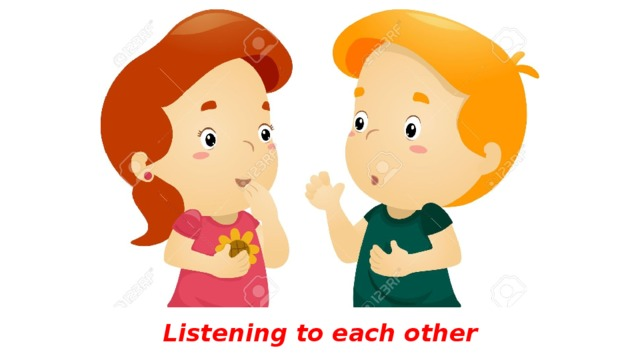 Listening to each other