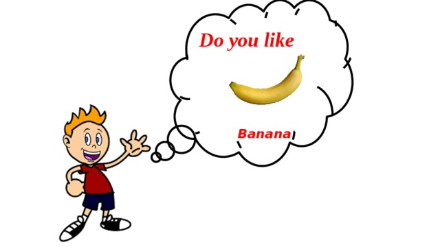 Do you like Banana