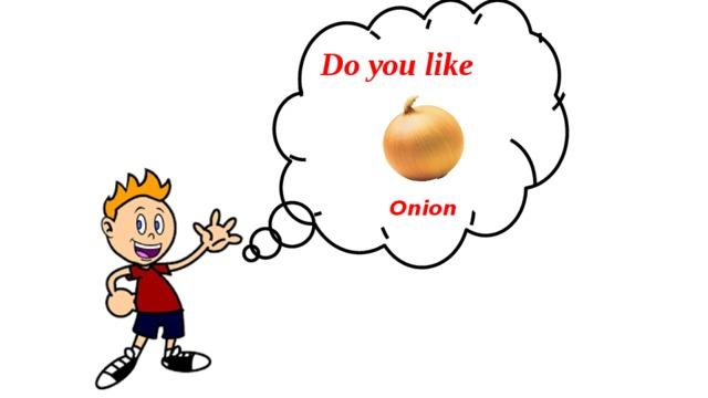 Do you like Onion