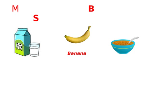 M B S Banana