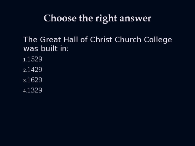 The Great Hall of Christ Church College was built in :