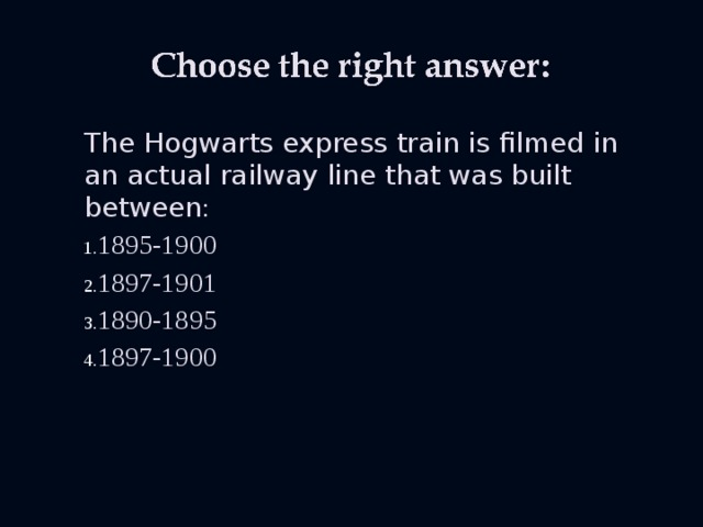 The Hogwarts express train is filmed in an actual railway line that was built between :